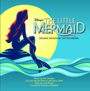 The Little Mermaid_ Original Broadway Cast Recording